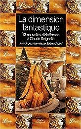 La dimension fantastique. : Volume 1, Treize nouvelles d' ETA. Hoffmann à Claude