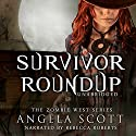 Survivor Roundup (       UNABRIDGED) by Angela Scott Narrated by Rebecca Roberts