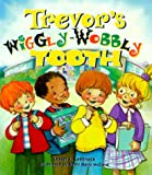 img - for Trevor's Wiggly-Wobbly Tooth book / textbook / text book