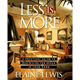 Less is More: A Practical Guide to Maximizing the Space in Your Homeby Elaine Lewis