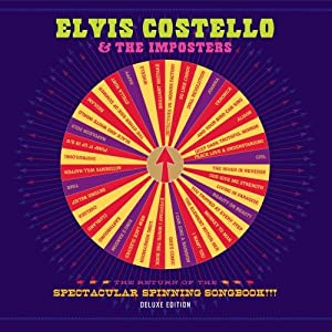Elvis Costello & The Imposters『Return of the Spectacular Spinning Songbook』