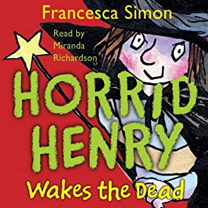 Horrid Henry Wakes the Dead Audiobook
