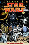The Early Adventures (Classic Star Wars, Volume Four) (156971178X) by Alfredo Alcala