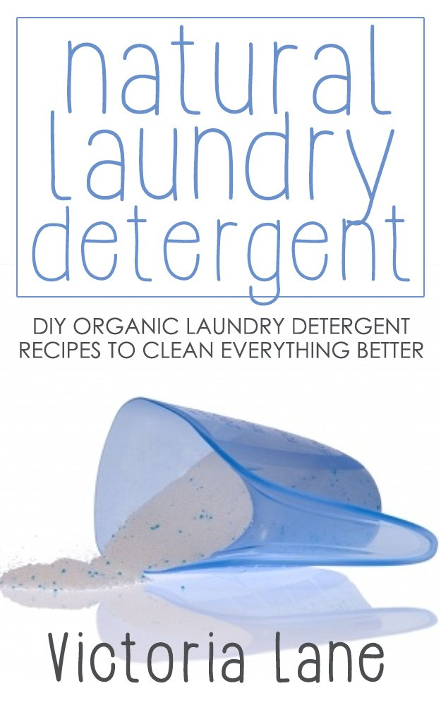 Natural Laundry Detergent: DIY Organic Laundry Detergent Recipes ...