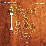 Bread & Butter | Michelle Wildgen