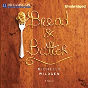 Bread & Butter | [Michelle Wildgen]