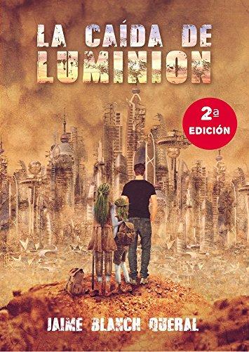 La Caída de Luminion (2 edición) (Universo Luminion nº 1)