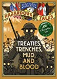 Treaties, Trenches, Mud, and Blood (A World War I Tale) (Nathan Hales Hazardous Tales)