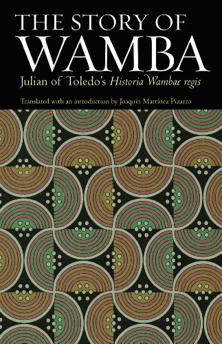 The Story of Wamba: Julian of Toledo's Historia Wambae regis