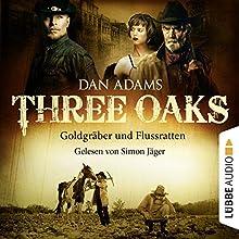 Goldgräber und Flussratten (Three Oaks 4) Hörbuch von Dan Adams Gesprochen von: Simon Jäger