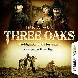 Goldgräber und Flussratten (Three Oaks 4) Hörbuch