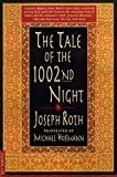 The Tale of the 1002nd Night: A Novel (0312244940) by Roth, Joseph