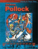 Jackson Pollock (Artists in Their Time) (0531166449) by Oliver, Clare