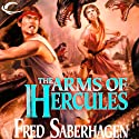 The Arms of Hercules: The Third Book of the Gods Audiobook by Fred Saberhagen Narrated by Clive Chafer