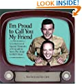 I'm Proud To Call You My Friend:  A Collection Of Special Moments Of Friendship From the Andy Griffith Show