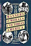 Manners & Morals of Victorian America