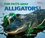 Fun Facts About Alligators! (I Like Reptiles and Amphibians!)