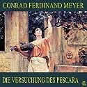 Die Versuchung des Pescara Hörbuch von Conrad Ferdinand Meyer Gesprochen von: Karlheinz Gabor
