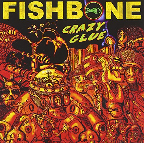 Fishbone - Crazy Glue - Zortam Music