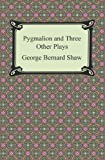 Image of Pygmalion and Three Other Plays