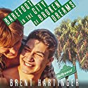 Barefoot in the City of Broken Dreams (       UNABRIDGED) by Brent Hartinger Narrated by Josh Hurley