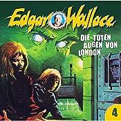 Die toten Augen von London (Edgar Wallace 4) | Edgar Wallace