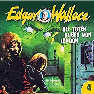 Die toten Augen von London (Edgar Wallace 4) Hörspiel