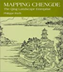 Mapping Chengde: The Qing Landscape E...