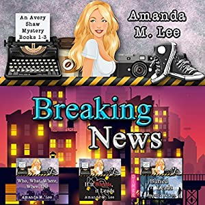 Breaking News: Avery Shaw Mystery Books 1-3 Audiobook
