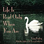 Life Is Real Only When You Are | Guy Finley