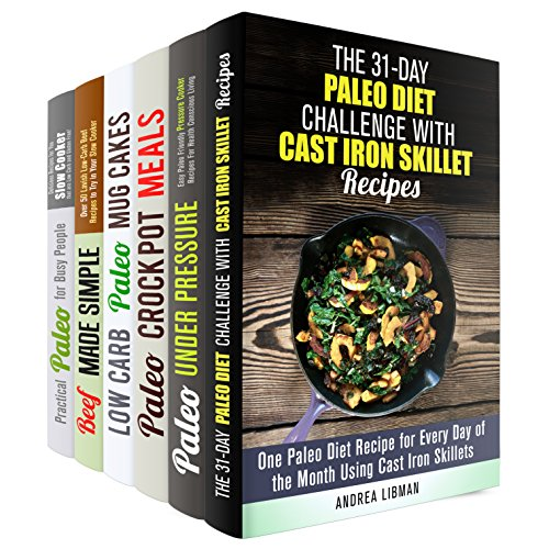 Best Paleo Box Set (6 in 1): Over 200 Paleo Friendly Recipes for Cast Iron, Pressure and Slow Cooker, Plus Healthy and Delicious Desserts (Paleo Pressure Cooker) by Andrea Libman, Jessica Meyer, Ingrid Watson, Sheila Hope, Erica Shaw, Aimee Long