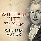 William Pitt The Younger (Unabridged)
