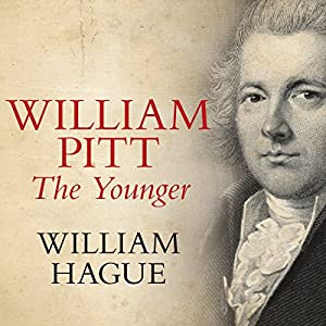 William Pitt The Younger | [William Hague]