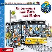 Unterwegs mit Bus und Bahn (Wieso? Weshalb? Warum? junior) | Andrea Erne
