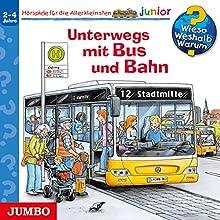 Unterwegs mit Bus und Bahn (Wieso? Weshalb? Warum? junior) Hörspiel von Andrea Erne Gesprochen von: Niklas Heinecke, Julia Bareither, Lea Sprick