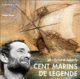echange, troc Hubert Comte - Cent marins de légende: De Ulysse à Tabarly