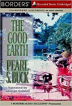 The Good Earth [Unabridged Audio Book]: Pearl S. Buck ...
