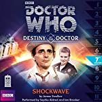 Doctor Who - Destiny of the Doctor - Shockwave | James Swallow