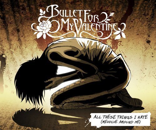 All These Things I Hate (revol by Bullet For My Valentine (2006-02-03)