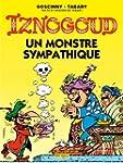 IZNOGOUD T.26 : UN MONSTRE SYMPATHIQUE