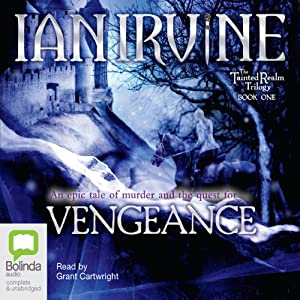 Vengeance: The Tainted Realm Trilogy, Book 1 | [Ian Irvine]