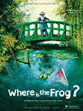 Geraldine Elschner Where is the Frog?: A Children's Book Inspired by Claude Monet