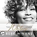 The Whitney I Knew Audiobook by BeBe Winans, Tim Willard Narrated by BeBe Winans