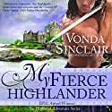 My Fierce Highlander: Highland Adventure, Book 1 Audiobook by Vonda Sinclair Narrated by Andrew Bryan