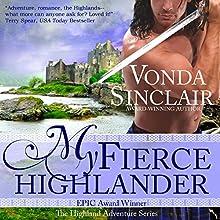 My Fierce Highlander: Highland Adventure, Book 1 (       UNABRIDGED) by Vonda Sinclair Narrated by Andrew Bryan