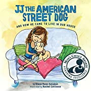 JJ The American Street Dog and How He Came to Live in Our House
