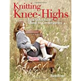Knitting Knee-Highs: Sock Styles from Classic to Contemporaryby Barb Brown