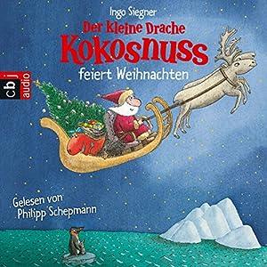 Der kleine Drache Kokosnuss feiert Weihnachten Hörbuch