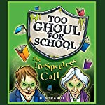 Too Ghoul for School: The In-Spectres Call | B. Strange