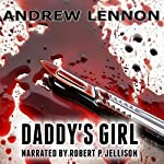 Daddy's Girl: A Short Story of Torture | Andrew Lennon